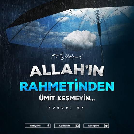 Rahmet-i İlahiye'den ümid kesmemek!..